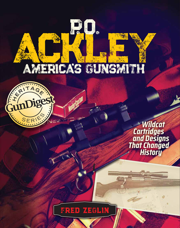 Noted Author and Gunsmith Fred Zeglin Pens Book on Legendary Gunsmith P.O. Ackley