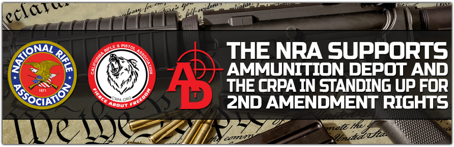 National Rifle Association (NRA) Endorses 2nd Amendment Lawsuit Filed by Ammunition Depot and California Rifle & Pistol Association (CRPA)