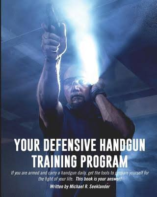 Build Competency and Confidence with the Defensive Handgun Training Program from Mike Seeklander